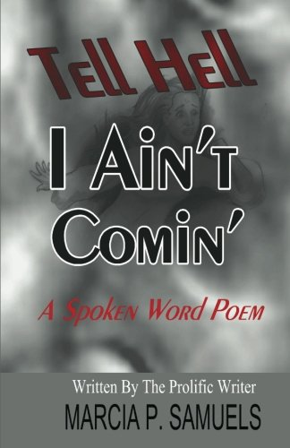 Read Online Tell Hell I Ain't Coming...A Spoken Word Poem ebook