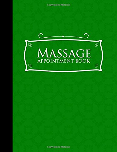 Massage Appointment Book: 4 Columns Appointment Notebook, Best Appointment Scheduler, My Appointment Book, Green Cover (Volume 14) ebook