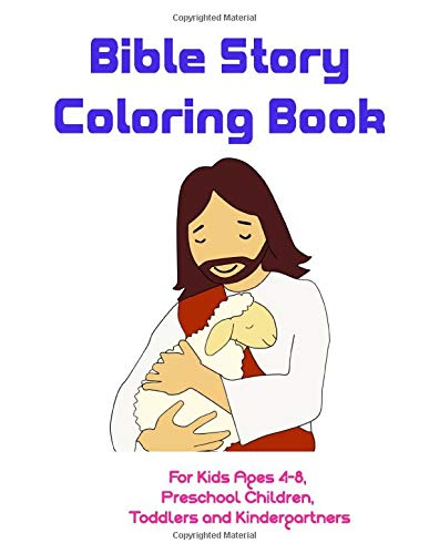 Bible Story Coloring Book: For Kids Ages 4-8, Preschool ...