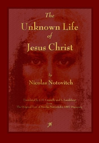 Unknown Life - The Unknown Life of Jesus Christ