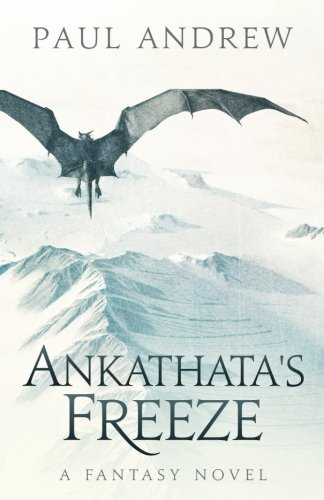 Ankathata's Freeze: Frahn, a simple troll lad, embarks upon a harrowing quest to slay the evil witch Ankathata and bring salvation to his people. A sweeping high fantasy. (Warlocked) (Volume 1)