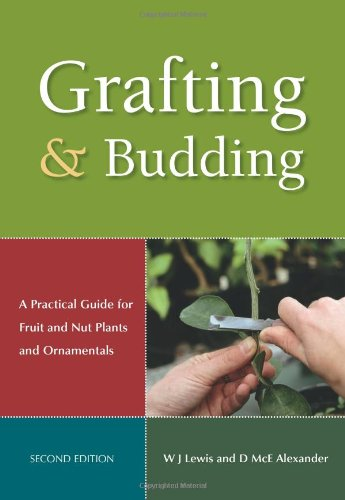 grafting-and-budding-a-practical-guide-for-fruit-and-nut-plants-and-ornamentals-landlinks-press