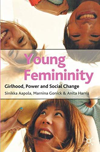 Young Femininity: Girlhood, Power and Social Change