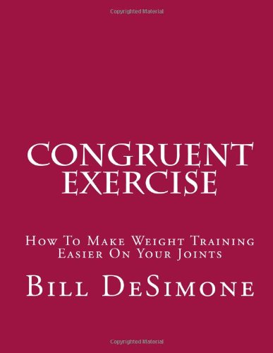Congruent Exercise: How To Make Weight Training Easier On Your Joints