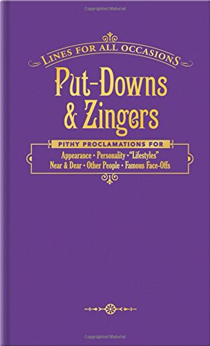 Put-Downs and Zingers for All Occasions (Lines for All Occasions)