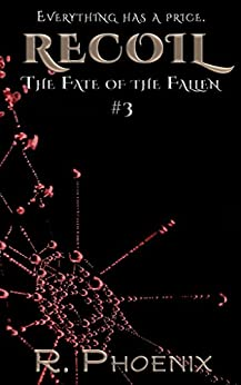 Recoil: (The Fate of the Fallen #3) by [Phoenix, R.]