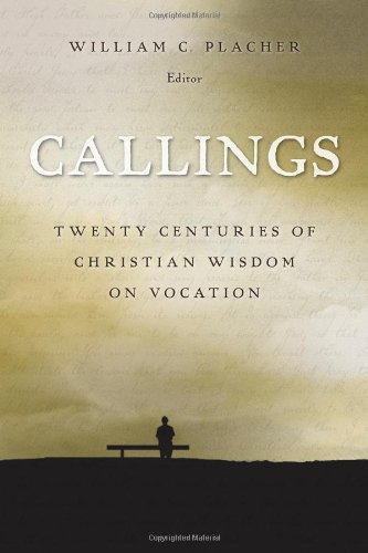 Callings: Twenty Centuries of Christian Wisdom on Vocation from Brand: Wm. B. Eerdmans Publishing Company