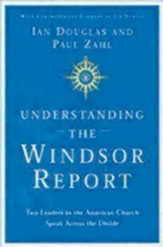 Read Online Understanding the Windsor Report: Two Leaders in the American Church Speak Across the Divide PDF