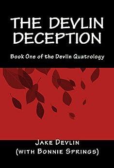 The Devlin Deception: Book One of The Devlin Quatrology (English Edition) de [Devlin, Jake, Springs), (with Bonnie]