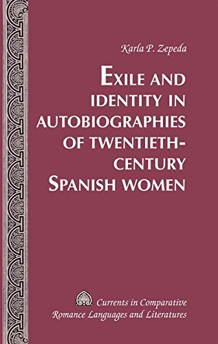 Exile and Identity in Autobiographies of Twentieth-Century Spanish Women (Currents in Comparative Romance Languages and Literatures) by Peter Lang Inc., International Academic Publishers
