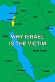 Why Israel is the Victim
