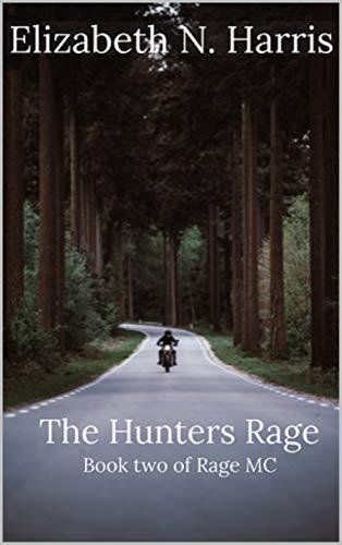 The Hunters Rage. (Rage MC Book 2) by [Harris, Elizabeth N]