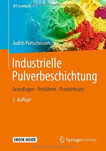 Industrielle Pulverbeschichtung  Grundlagen Verfahren Praxiseinsatz  JOT Fachbuch