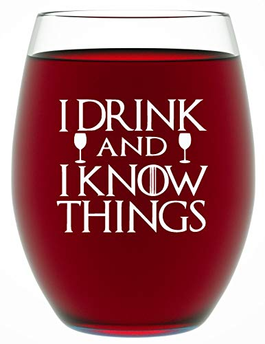 Best Friend Gifts For Women - I Drink And I Know Things - Game Of Thrones Inspired Gifts - Best GOT Themed Gifts - 15 OZ Novelty Stemless Wine Glass by Funny Bone Products