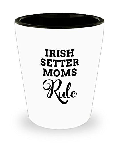 Irish Setter Mom Shot Glass Gift, Great Dog Gear Theme Gifts for Moms Who Rule, White Ceramic 1.5 oz ShotGlass