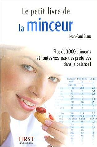 Amazon Fr Le Petit Livre De La Minceur Les Calories Des Aliments Du Quotidien Blanc Jean Paul Livres