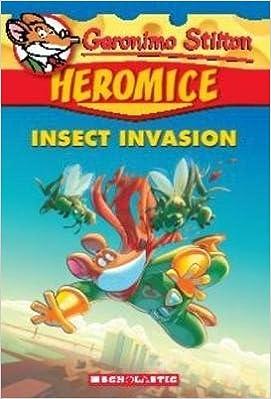 Geronimo Stilton Heromice 9 Insect Invasion 9781338116618 Amazon Books