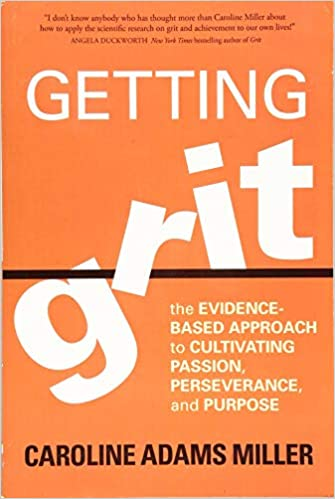 Can You Have Too Much Grit >> Getting Grit The Evidence Based Approach To Cultivating Passion