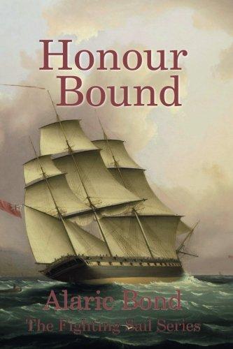 Honour Bound (The Fighting Sail Series) (Volume 10) [Alaric Bond] (Tapa Blanda)