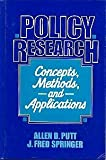 Policy Research : Concepts, Methods, and Applications, Putt, Allen D. and Springer, J. Frederick, 0136840515