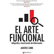El arte funcional: Infografía y visualización de información (Spanish Edition)