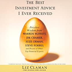 The Best Investment Advice I Ever Received (Unabridged Selections)