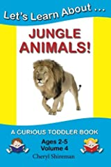 Let's Learn About...Jungle Animals!: A Curious Toddler Book Paperback