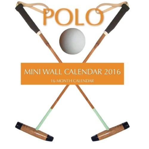 Polo Mini Wall Calendar 2016: 16 Month Calendar ebook