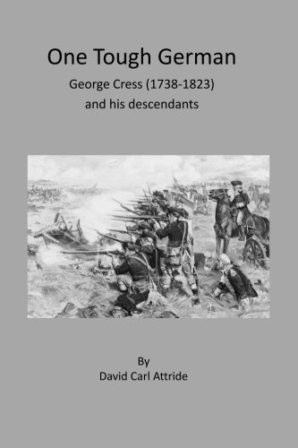 One Tough German: George Cress (1738-1823) and his descendants PDF