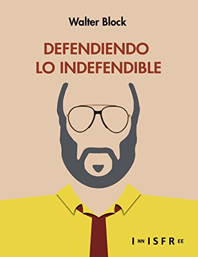 Descargar Libro Defendiendo Lo Indefendible Walter Block