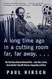 A Long Time Ago in a Cutting Room Far, Far Away: My