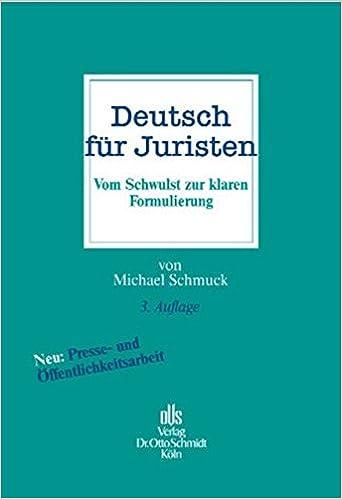 Schmuck deutsch  Deutsch für Juristen: Vom Schwulst zur klaren Formulierung: Amazon ...
