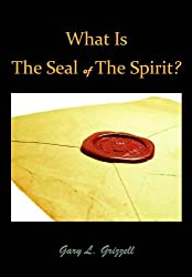 WHAT IS THE SEAL OF THE SPIRIT? (Biblical Studies Series from Self Publishing Innovations - #3)