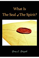 WHAT IS THE SEAL OF THE SPIRIT? (Biblical Studies Series from Self Publishing Innovations - #3) Kindle Edition