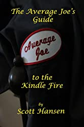 The Average Joe's Guide to the Kindle Fire