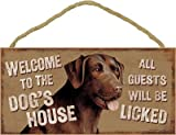 (SJT21529) Welcome to the Dog's House. All guests will be licked. (Chocolate Lab) 5