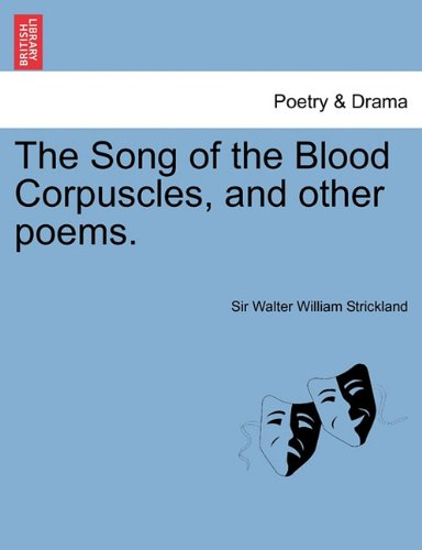 Download The Song of the Blood Corpuscles, and Other Poems. pdf