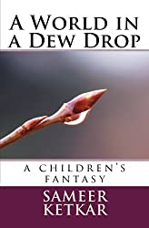 A World in a Dew Drop: A Children's Fantasy