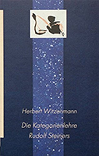 Die Kategorienlehre Rudolf Steiners: Und Andere Schriften