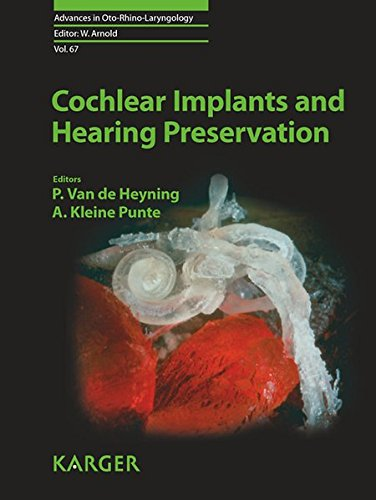 Cochlear Implants and Hearing Preservation (Advances in Oto-Rhino-Laryngology, Vol. 67)