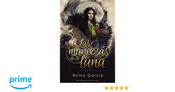 Amazon.com: Las mariposas de tu luna (Spanish Edition) (9781793358813): Roma Garcia: Books