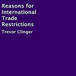 Reasons for International Trade Restrictions