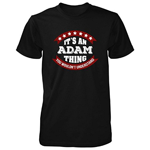 Adam Thing You Wouldn't Understand. Funny Name - Unisex Tshirt