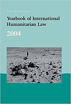 Yearbook of International Humanitarian Law - 2004: 7