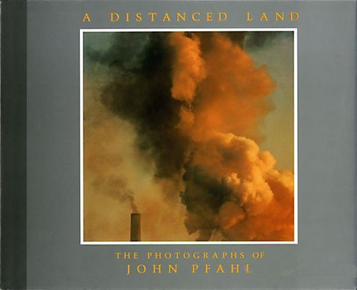 A Distanced Land: The Photographs of John Pfahl