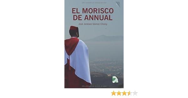 EL MORISCO DE ANNUAL: Novela histórica (Africa nº 1) (Spanish Edition)