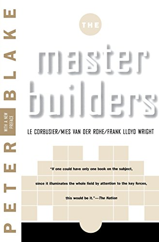 Master Builders: Le Corbusier, Mies van der Rohe, and Frank Lloyd Wright (Norton Library)