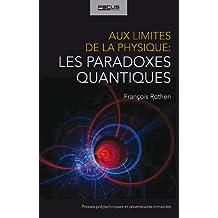 Aux Limites de la Physique: les Paradoxes Quantiques