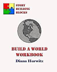Build A World Workbook: Story Building Blocks (Volume 4)