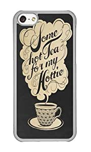 Apple Iphone 5C Case,WENJORS Cute Some Hot Tea For My Hottie Hard Case Protective Shell Cell Phone Cover For Apple Iphone 5C - PC Transparent